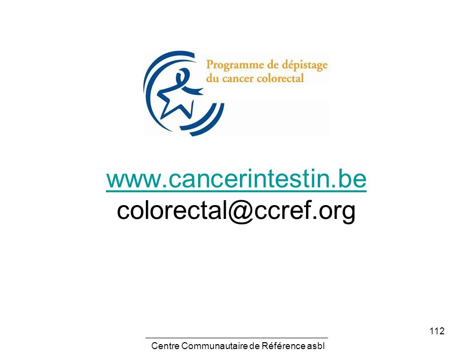 www.cancerintestin.be colorectal@ccref.org