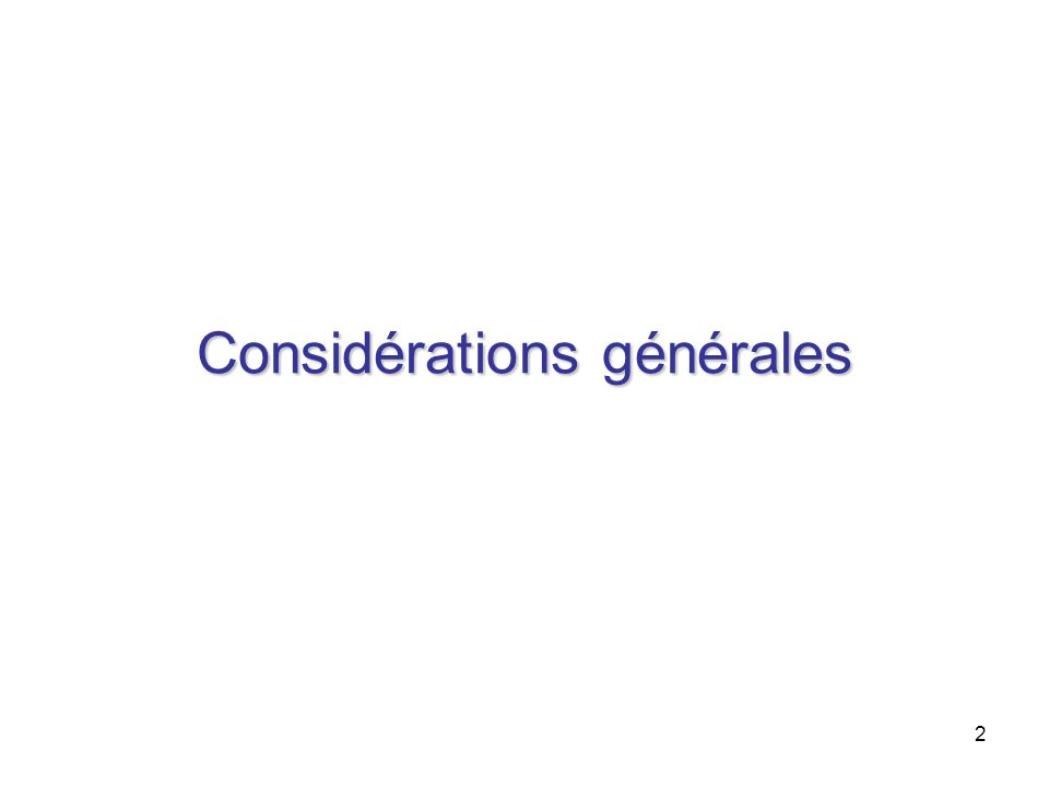 Considérations générales