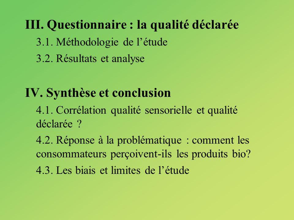 III. Questionnaire : la qualité déclarée