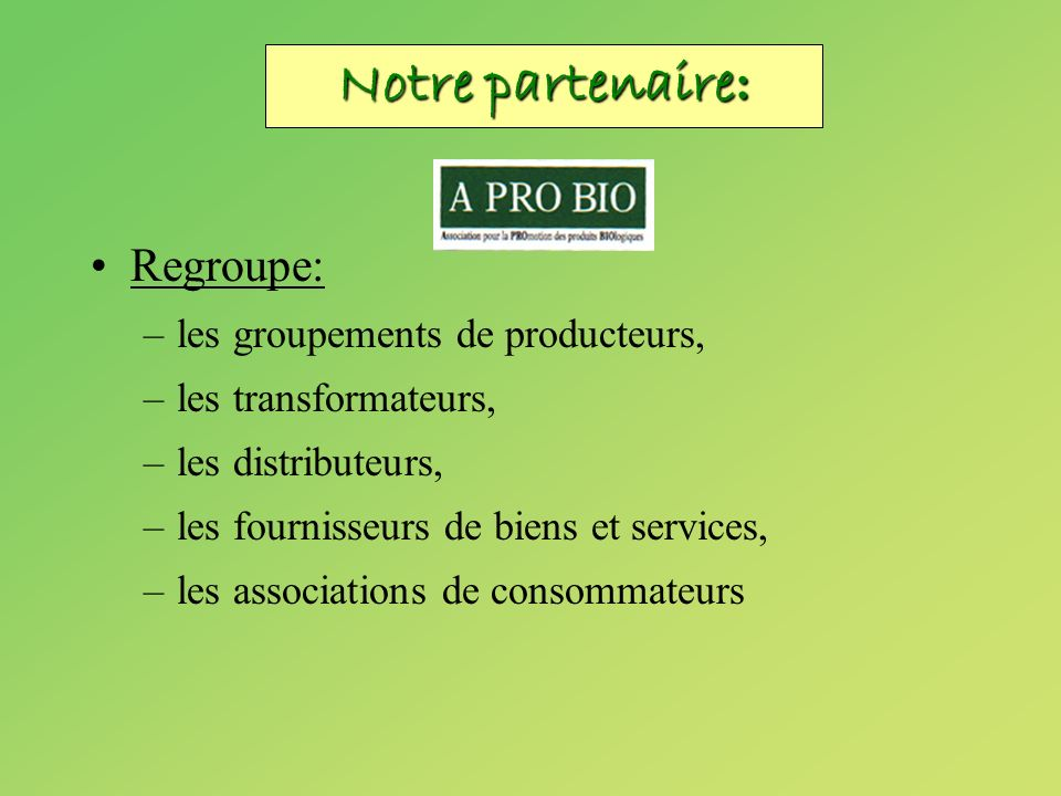 Notre partenaire: Regroupe: les groupements de producteurs,
