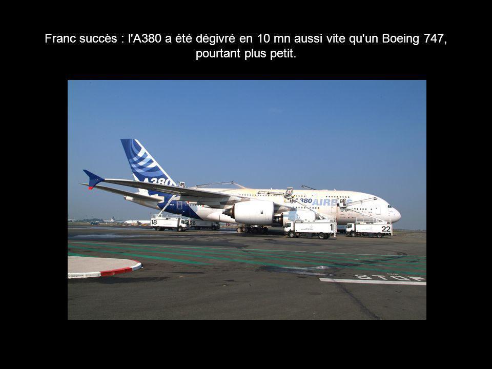 Franc succès : l A380 a été dégivré en 10 mn aussi vite qu un Boeing 747, pourtant plus petit.