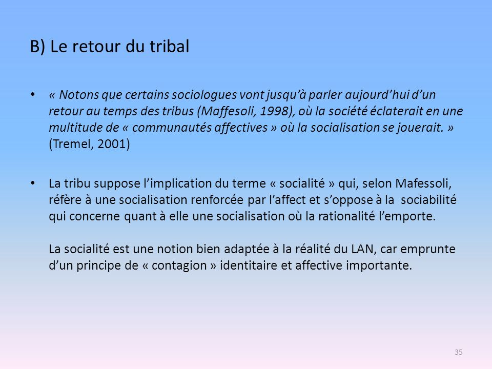 B) Le retour du tribal