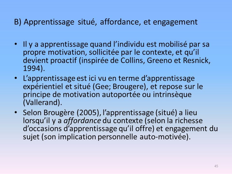 B) Apprentissage situé, affordance, et engagement
