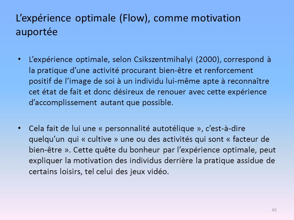 L'expérience optimale (Flow), comme motivation auportée