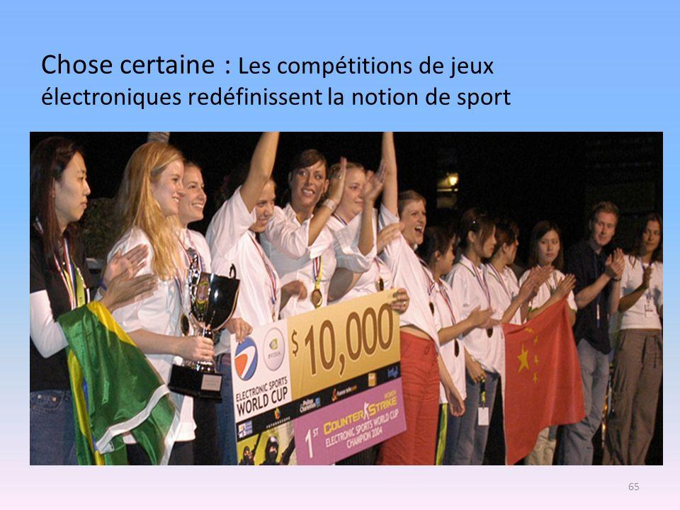 Chose certaine : Les compétitions de jeux électroniques redéfinissent la notion de sport