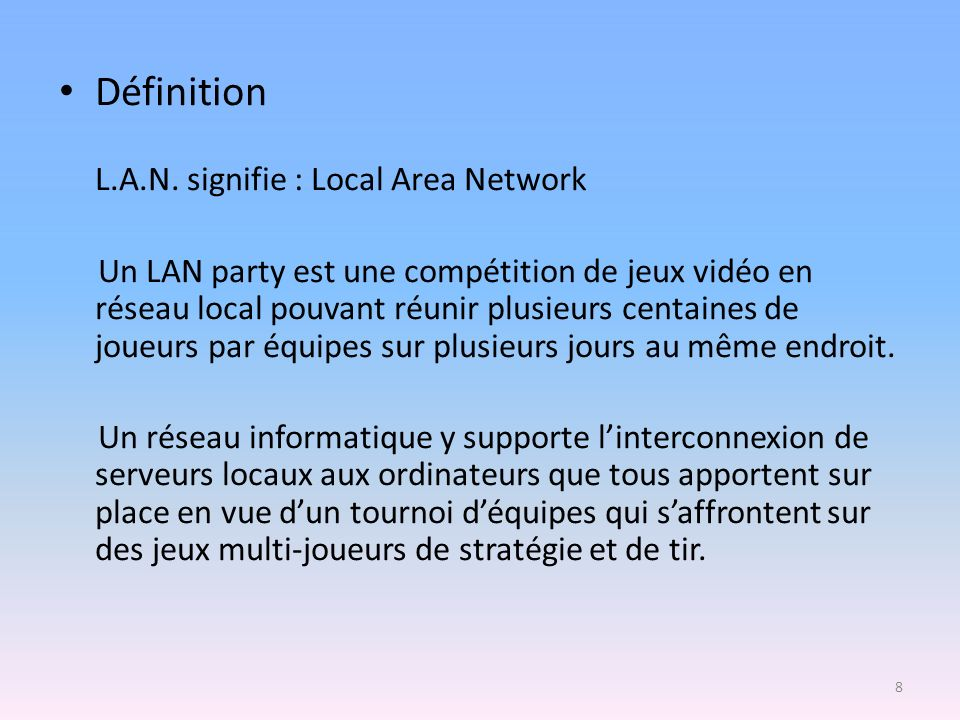 Définition L.A.N. signifie : Local Area Network