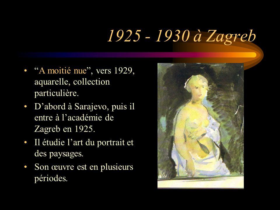 1925 - 1930 à Zagreb A moitié nue , vers 1929, aquarelle, collection particulière.