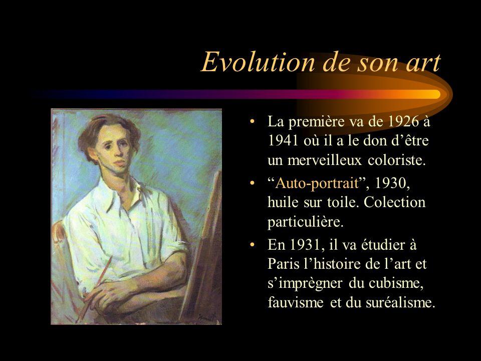 Evolution de son art La première va de 1926 à 1941 où il a le don d'être un merveilleux coloriste.