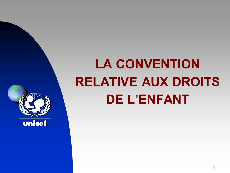 LA CONVENTION RELATIVE AUX DROITS DE L'ENFANT