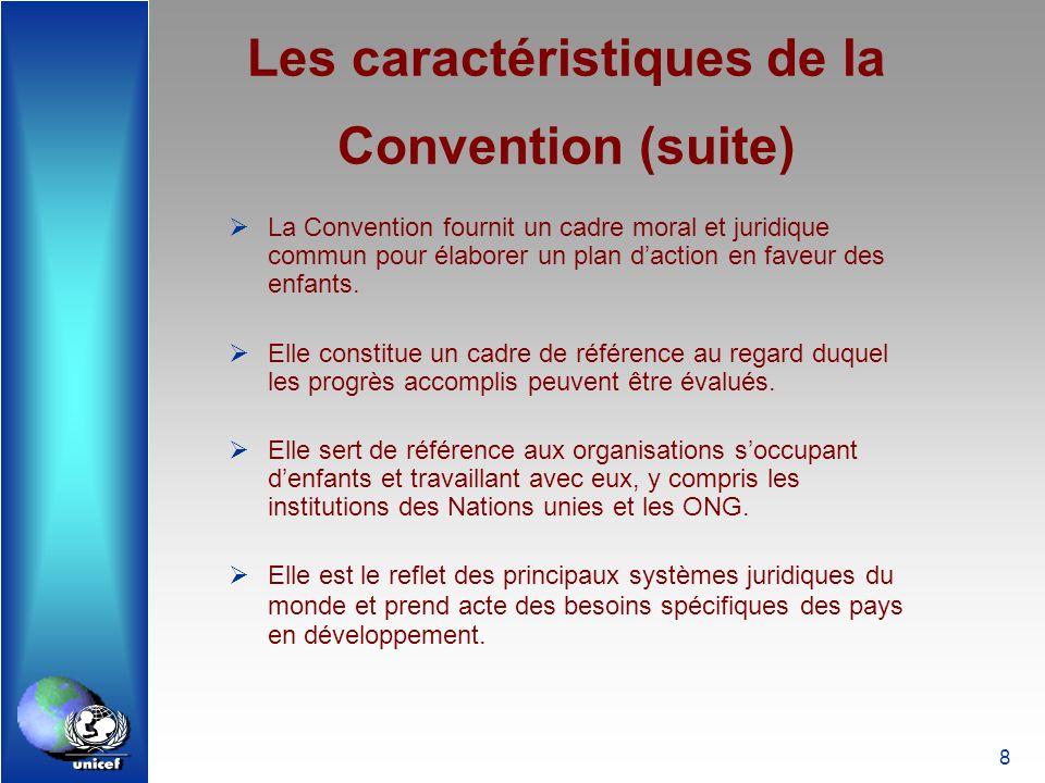 Les caractéristiques de la Convention (suite)