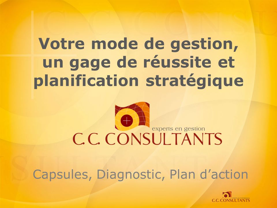 Capsules, Diagnostic, Plan d'action