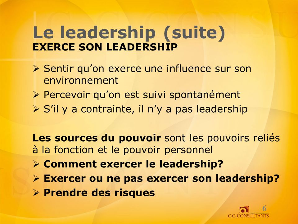 Le leadership (suite) EXERCE SON LEADERSHIP