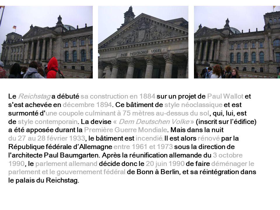 Le Reichstag a débuté sa construction en 1884 sur un projet de Paul Wallot et