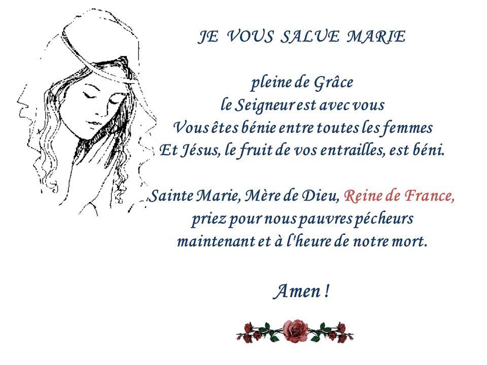 Amen ! JE VOUS SALUE MARIE pleine de Grâce le Seigneur est avec vous