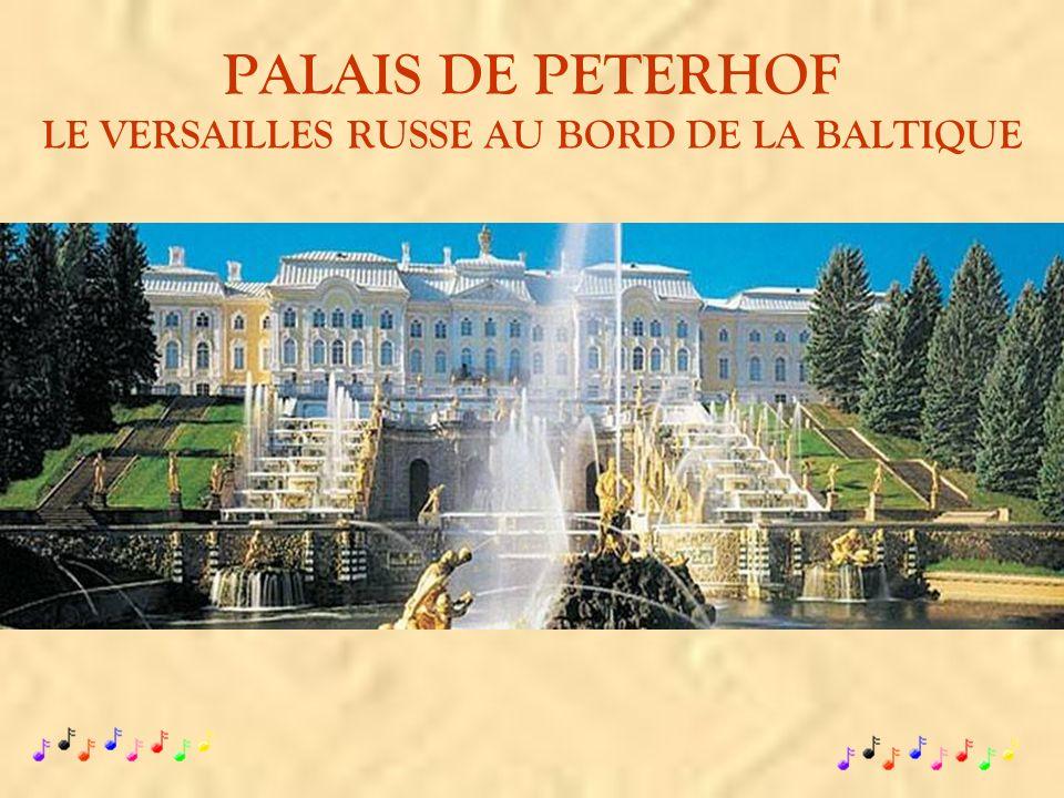 PALAIS DE PETERHOF LE VERSAILLES RUSSE AU BORD DE LA BALTIQUE
