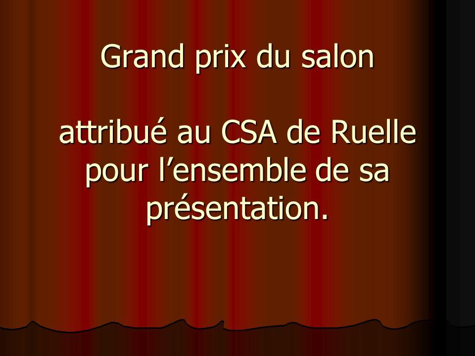 Grand prix du salon attribué au CSA de Ruelle pour l'ensemble de sa présentation.