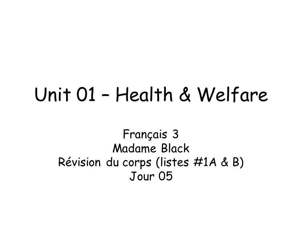 Français 3 Madame Black Révision du corps (listes #1A & B) Jour 05