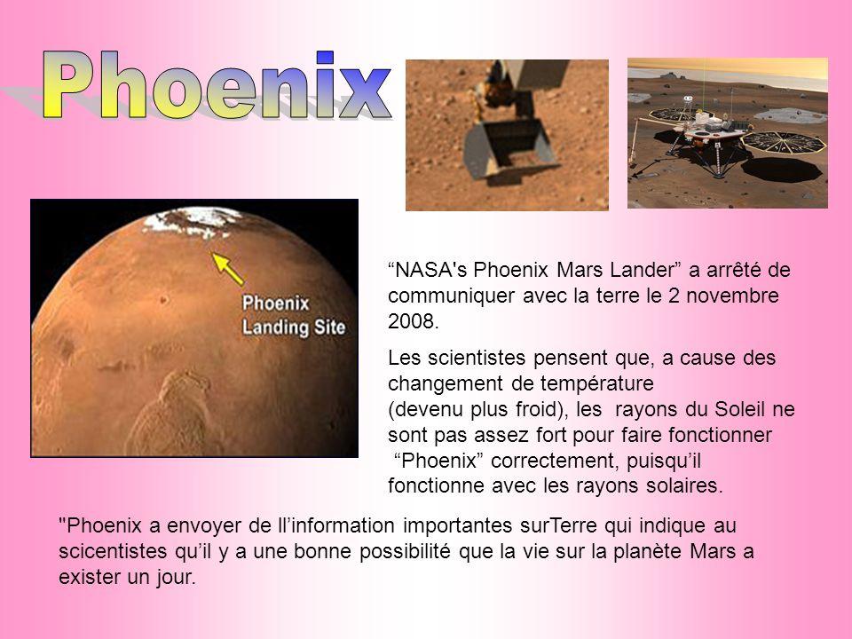 Phoenix NASA s Phoenix Mars Lander a arrêté de communiquer avec la terre le 2 novembre 2008.