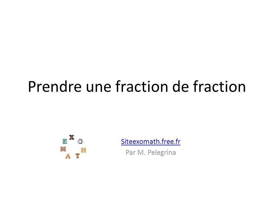 Prendre une fraction de fraction