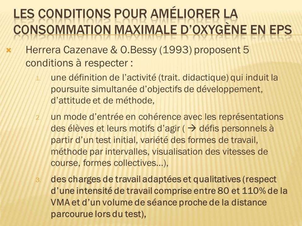 Herrera Cazenave & O.Bessy (1993) proposent 5 conditions à respecter :