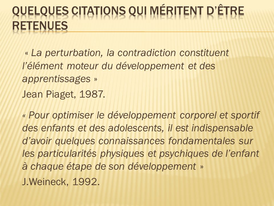 Quelques citations qui méritent d'être retenues