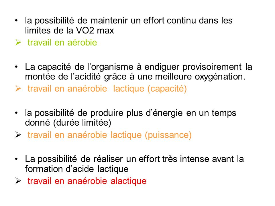 la possibilité de maintenir un effort continu dans les limites de la VO2 max