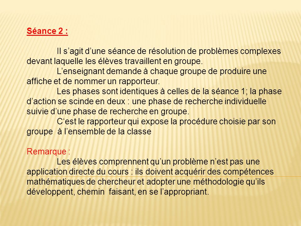 Séance 2 : Il s'agit d'une séance de résolution de problèmes complexes devant laquelle les élèves travaillent en groupe.