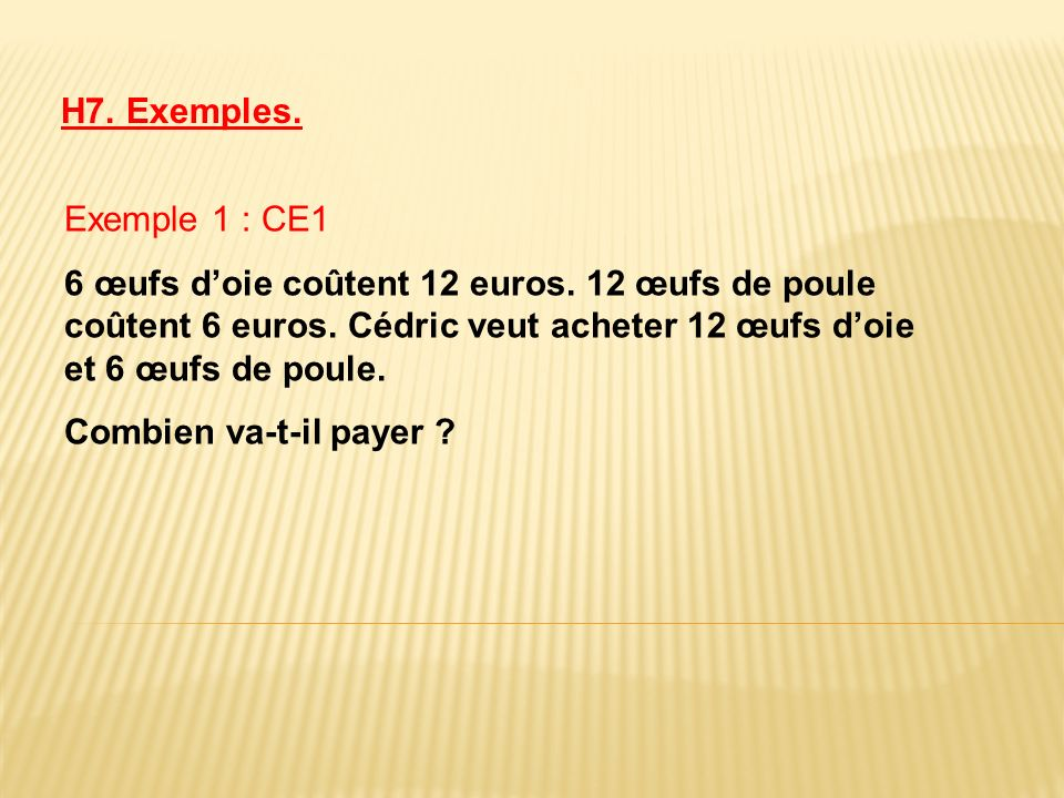 H7. Exemples. Exemple 1 : CE1.