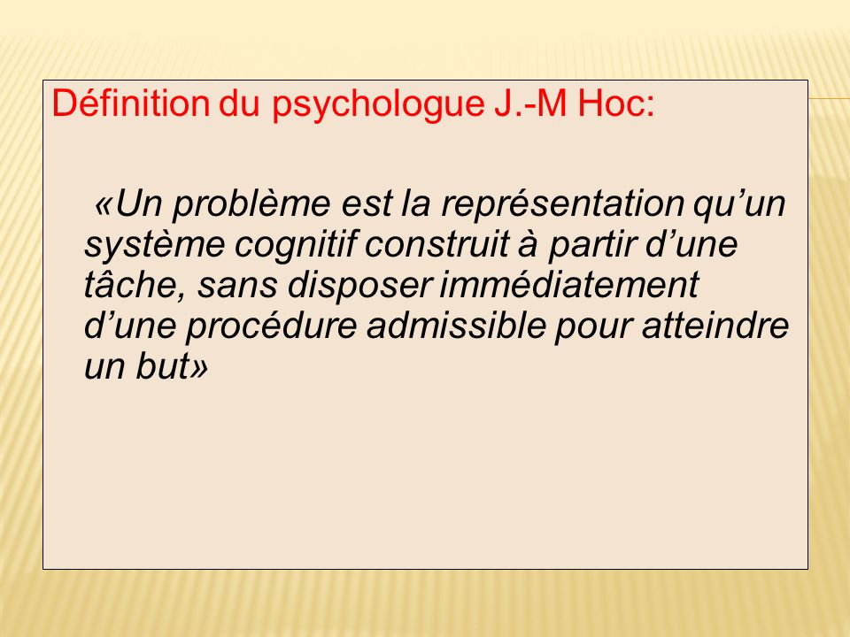 Définition du psychologue J.-M Hoc: