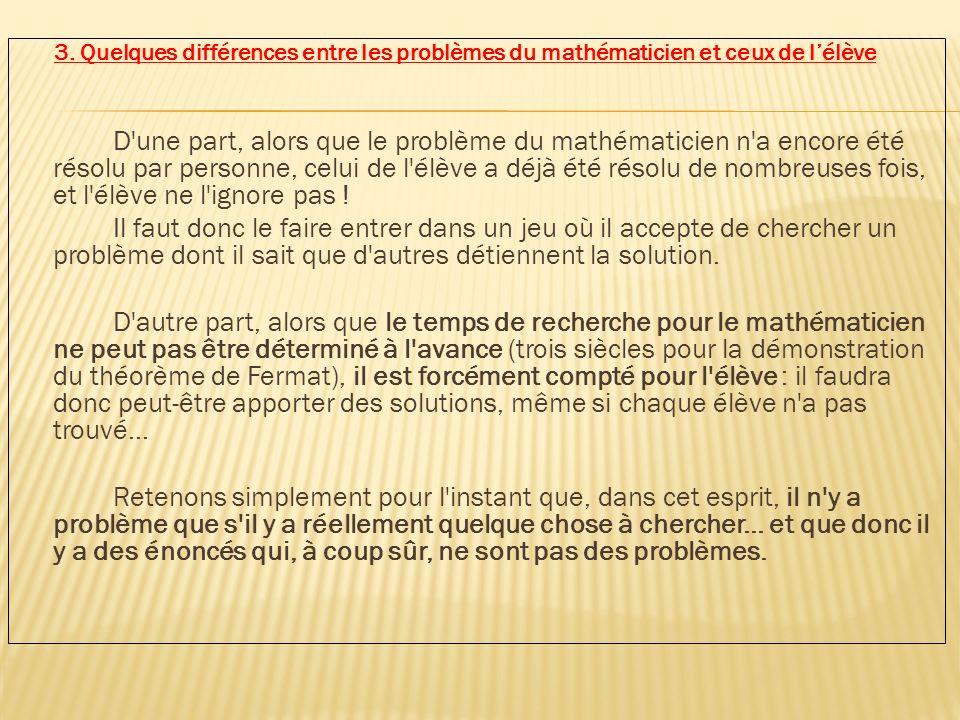 3. Quelques différences entre les problèmes du mathématicien et ceux de l'élève