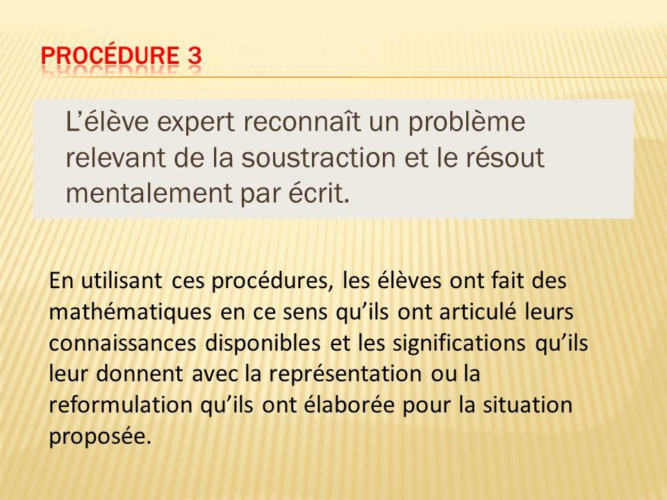 Procédure 3 L'élève expert reconnaît un problème relevant de la soustraction et le résout mentalement par écrit.