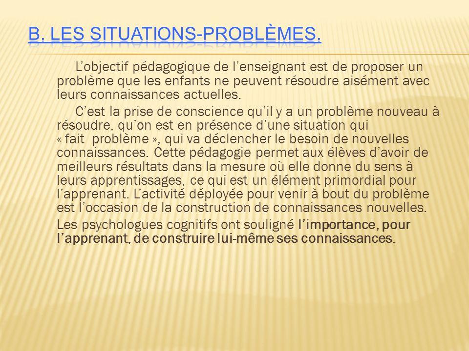B. Les situations-problèmes.
