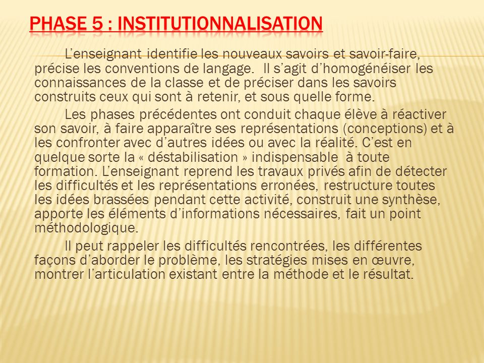 Phase 5 : institutIonnalisation