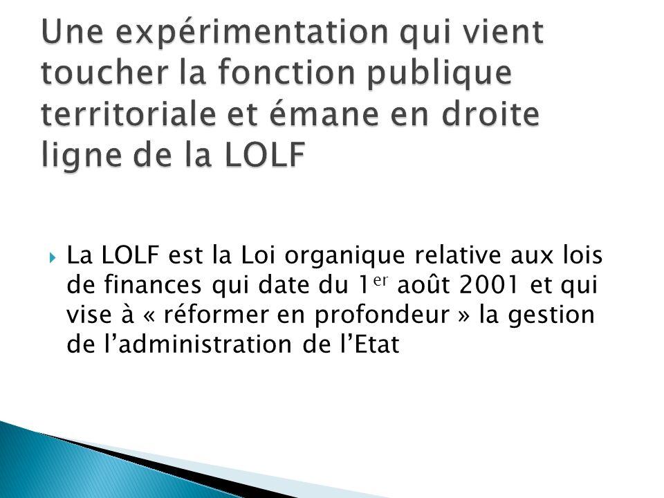 Une expérimentation qui vient toucher la fonction publique territoriale et émane en droite ligne de la LOLF