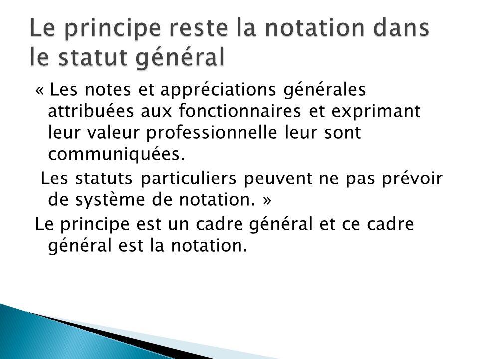 Le principe reste la notation dans le statut général
