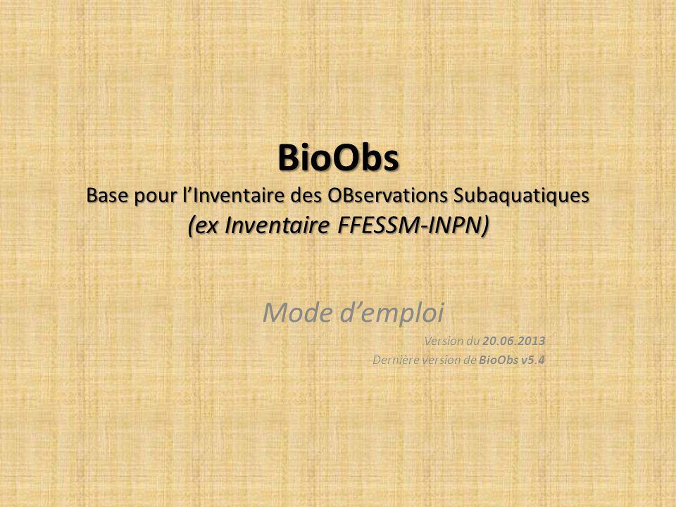 Mode d'emploi Version du 20.06.2013 Dernière version de BioObs v5.4