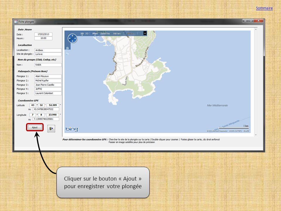 Cliquer sur le bouton « Ajout » pour enregistrer votre plongée