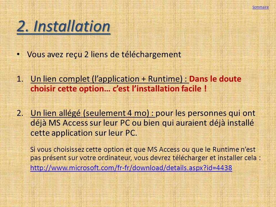 2. Installation Vous avez reçu 2 liens de téléchargement