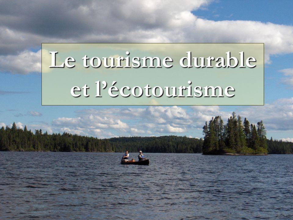 Le tourisme durable et l'écotourisme