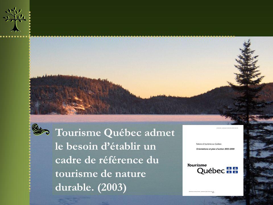 Tourisme Québec admet le besoin d'établir un cadre de référence du tourisme de nature durable. (2003)
