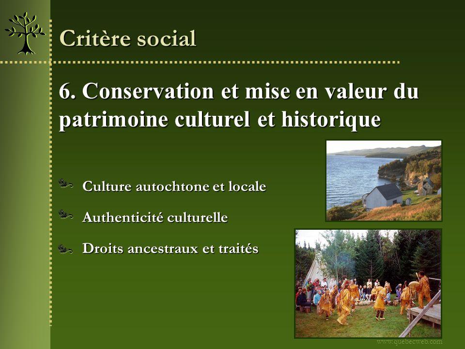 Critère social 6. Conservation et mise en valeur du patrimoine culturel et historique. Culture autochtone et locale.
