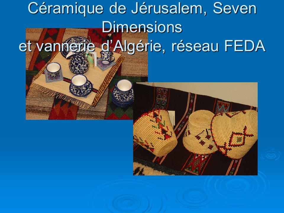 Céramique de Jérusalem, Seven Dimensions et vannerie d'Algérie, réseau FEDA