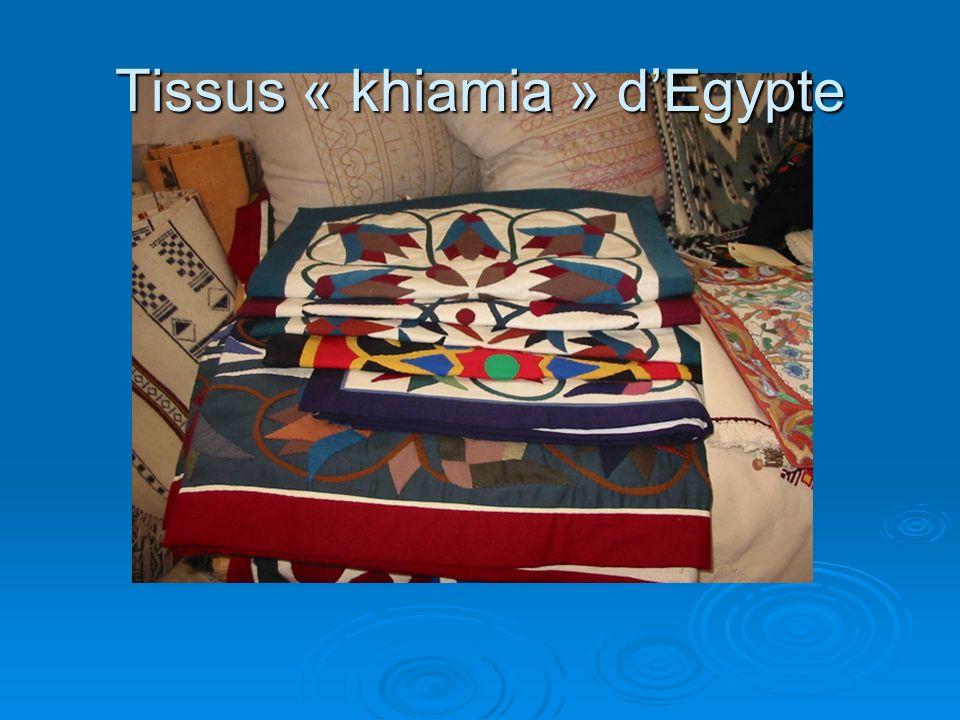 Tissus « khiamia » d'Egypte