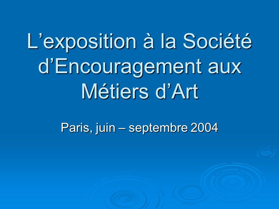 L'exposition à la Société d'Encouragement aux Métiers d'Art