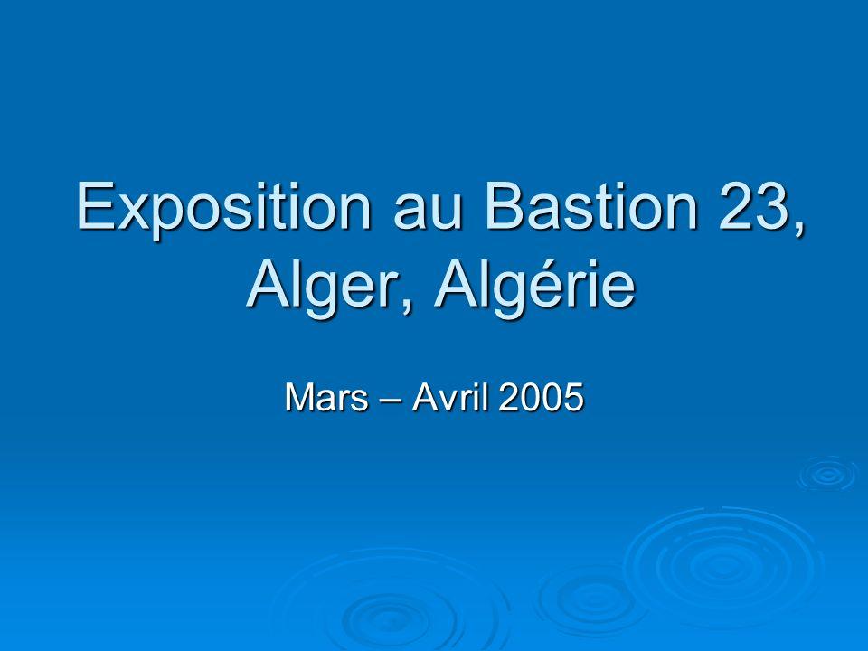 Exposition au Bastion 23, Alger, Algérie