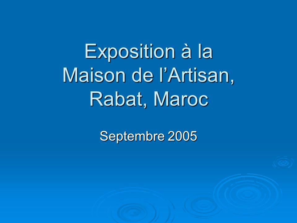 Exposition à la Maison de l'Artisan, Rabat, Maroc