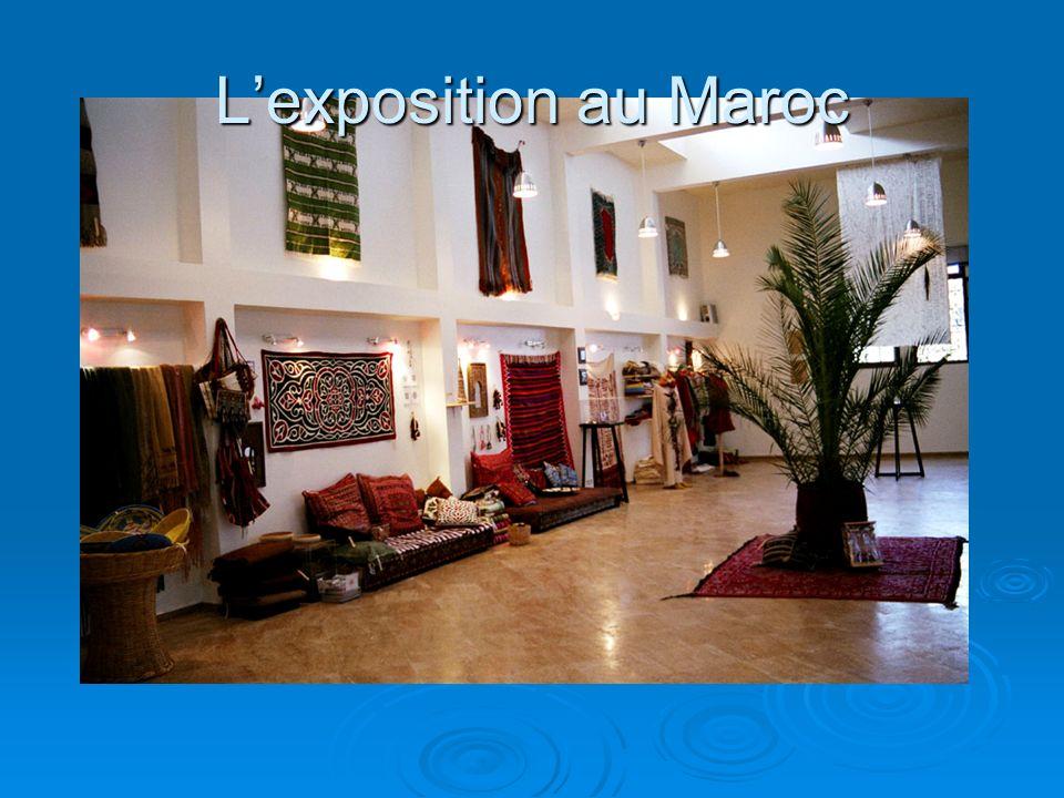 L'exposition au Maroc
