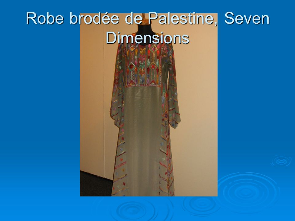 Robe brodée de Palestine, Seven Dimensions