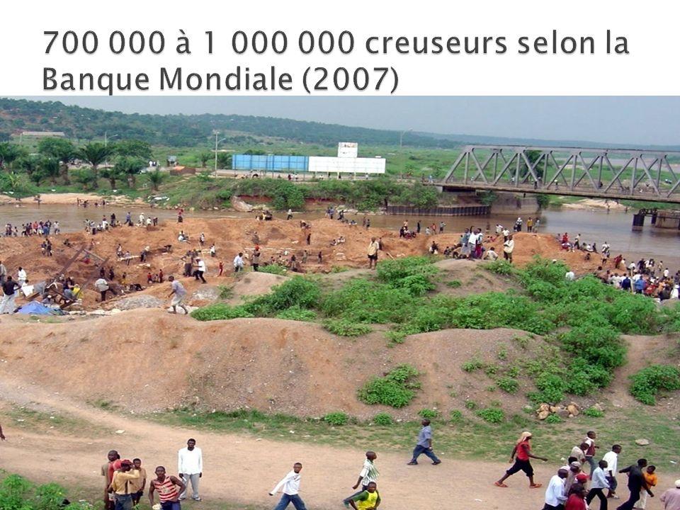 700 000 à 1 000 000 creuseurs selon la Banque Mondiale (2007)