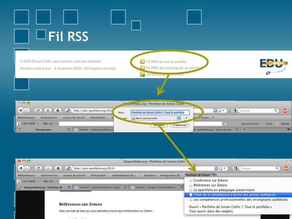 Fil RSS Fil RSS = abonnement à un site Web pour être informé de ses productions